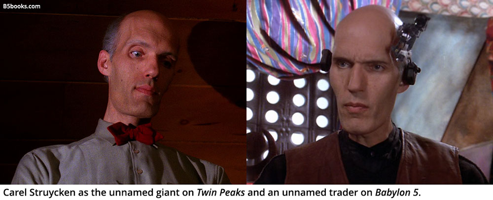 Carel Struycken as the unnamed giant on Twin Peaks and an unnamed trader on Babylon 5.