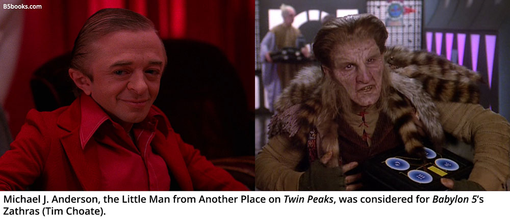 Michael J. Anderson, the Little Man from Another Place on Twin Peaks, was considered for Babylon 5's Zathras (Tim Choate).