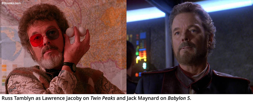 Russ Tamblyn as Lawrence Jacoby on Twin Peaks and Jack Maynard on Babylon 5.